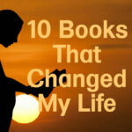 10 Books That Changed my Life