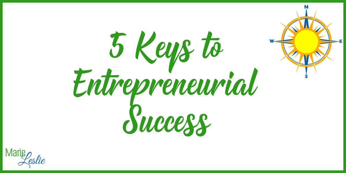 5 Keys to Entrepreneurial Success