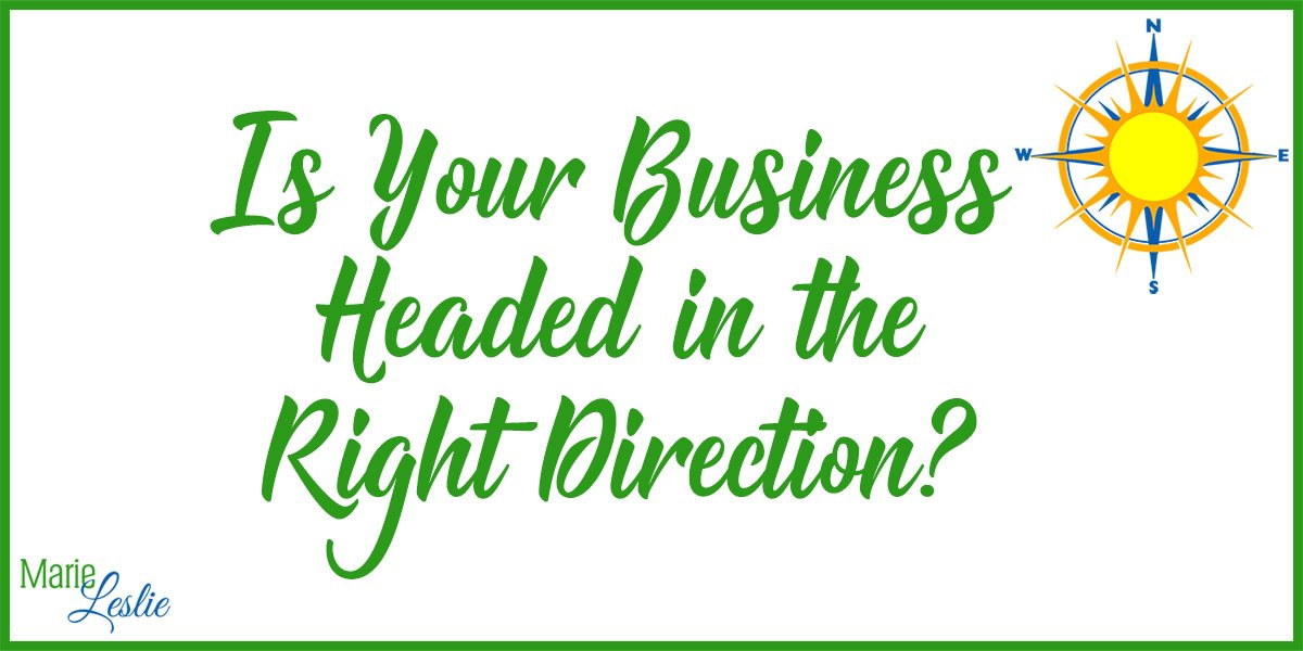 Is Your Business Headed in the Right Direction