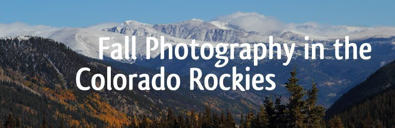 Fall Photography in the Colorado Rockies
