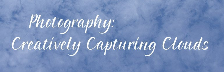 photography creatively capturing clouds