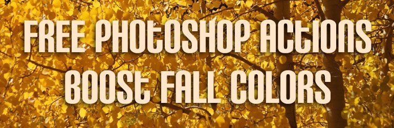 Free Photoshop Actions Boost Fall Colors
