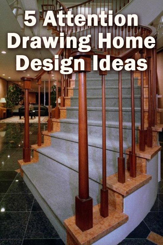 5 Attention Drawing Home Design Ideas