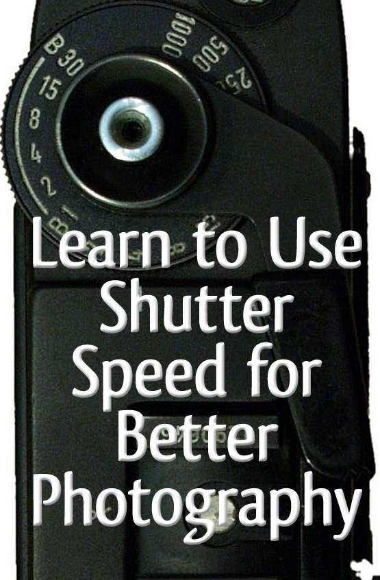 Learn to Use Shutter Speed for Better Photography