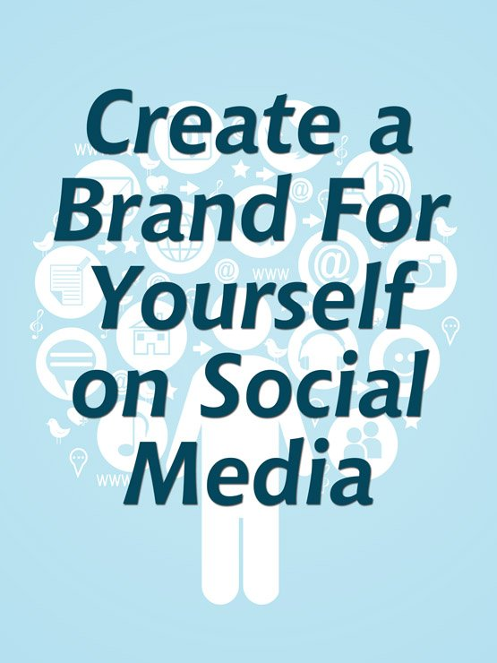 Create a Brand For Yourself on Social Media