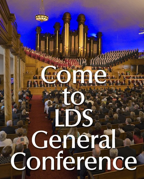 Come to LDS General Conference
