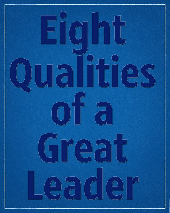 Eight Qualities of a Great Leader