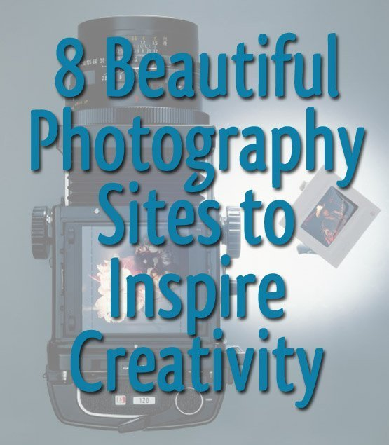 8 Beautiful Photography Sites to Inspire Creativity