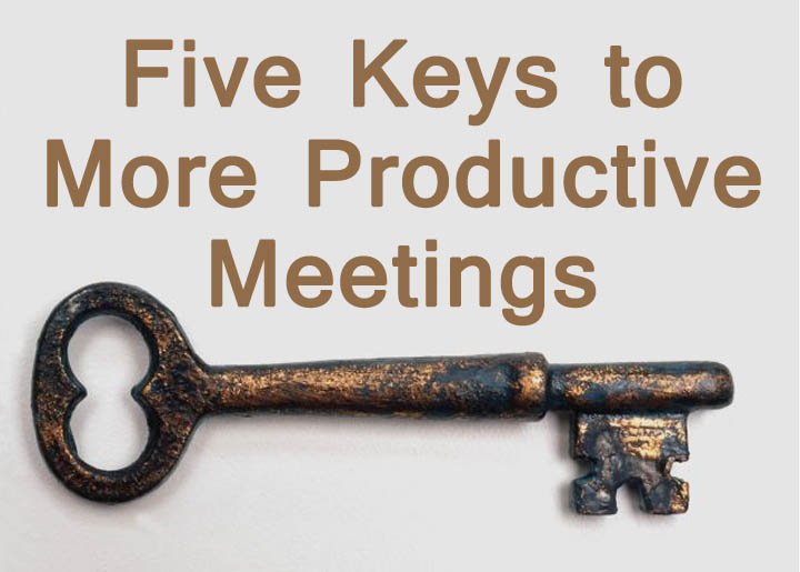 Five Keys to More Productive Meetings