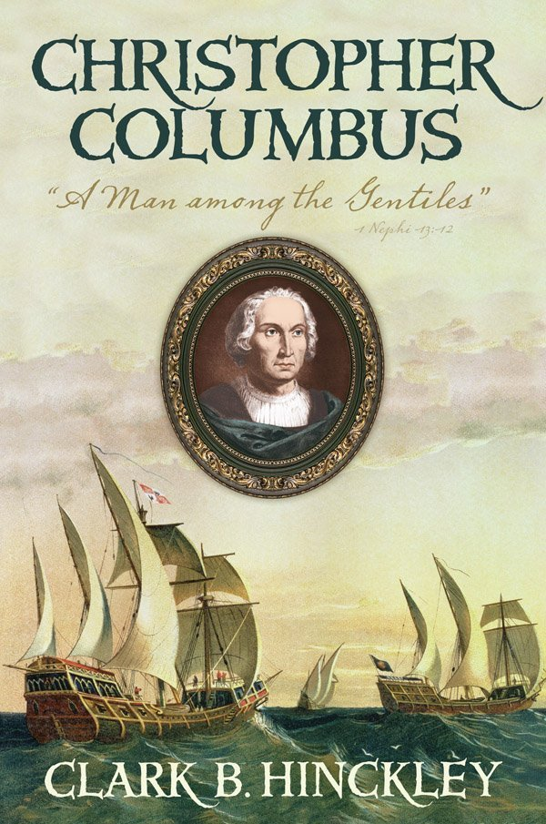 Christopher Columbus--A Man Among the Gentiles