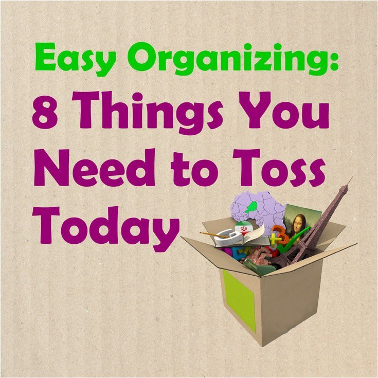 8 Things You Need To Toss Today