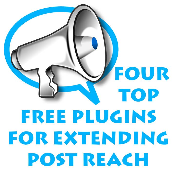 Four Top Free Plugins for Extending Post Reach