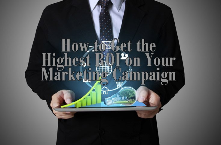 How to Get the Highest ROI on Your Marketing Campaign1