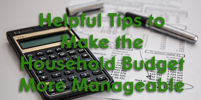 Helpful Tips to Make the Household Budget More Manageable