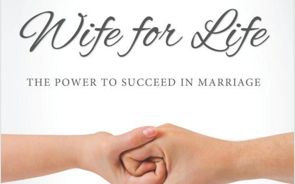 Wife for Life The Power to Succeed in Marriage