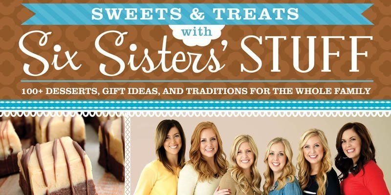 Six Sisters Stuff, Sweets and Treats