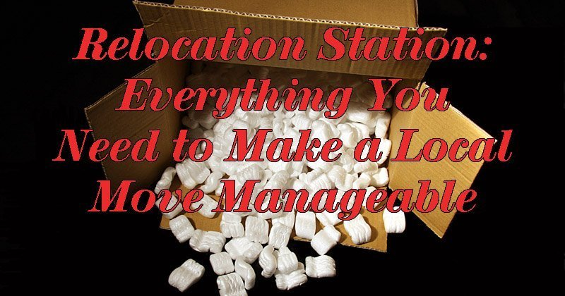 Relocation Station: Everything You Need to Make a Local Move Manageable