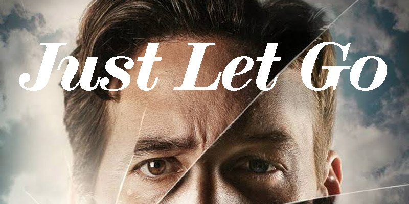 """""""Just Let Go"""" Movie Explores Justice, Mercy & Forgiveness"""