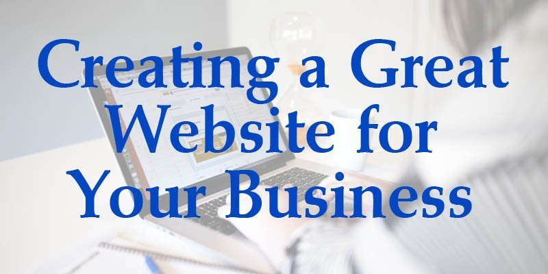Creating a Great Website for Your Business