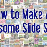 How to Make An Awesome Slide Show