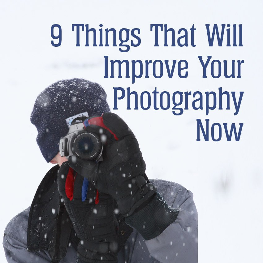 9 things that will improve your photography now