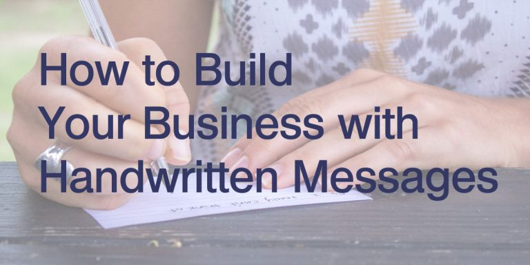 how to build your business with handwritten messages