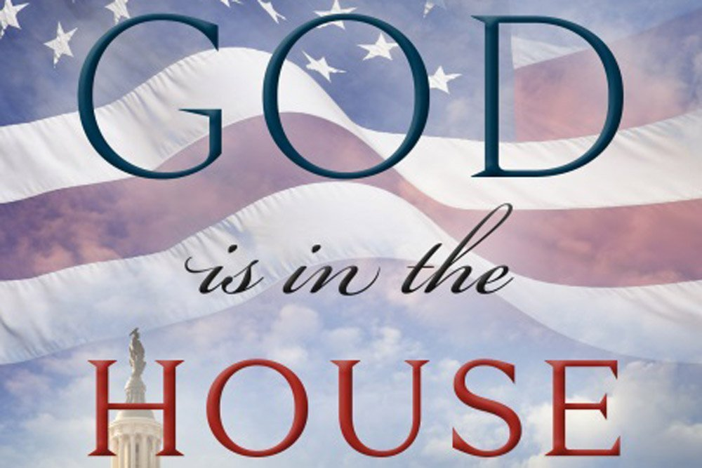 God is in the House: Congressional Testimonies of Faith by Virginia Foxx