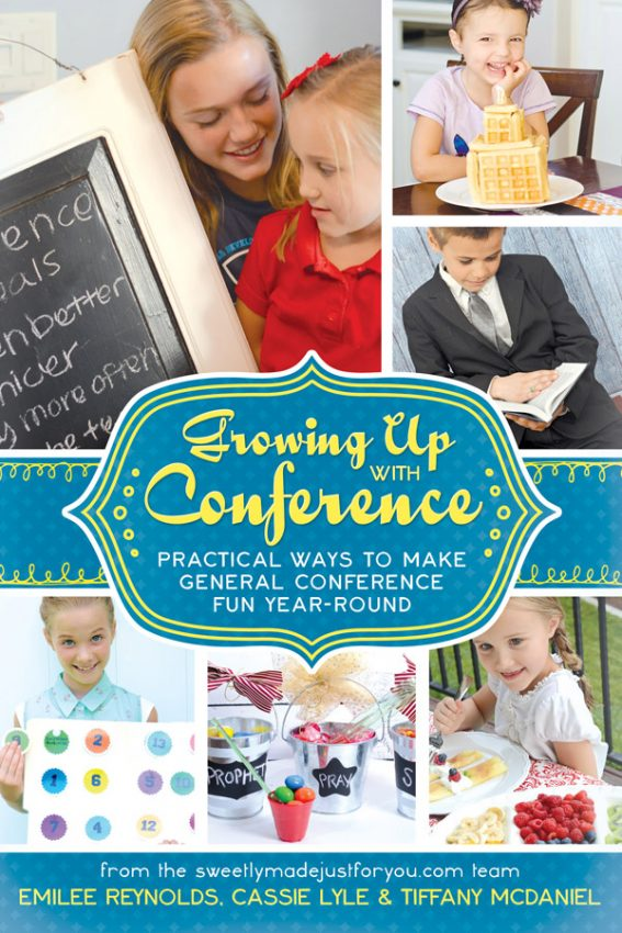 Book cover: Growing Up with Conference Practical ways to Make General Conference Fun Year-Round