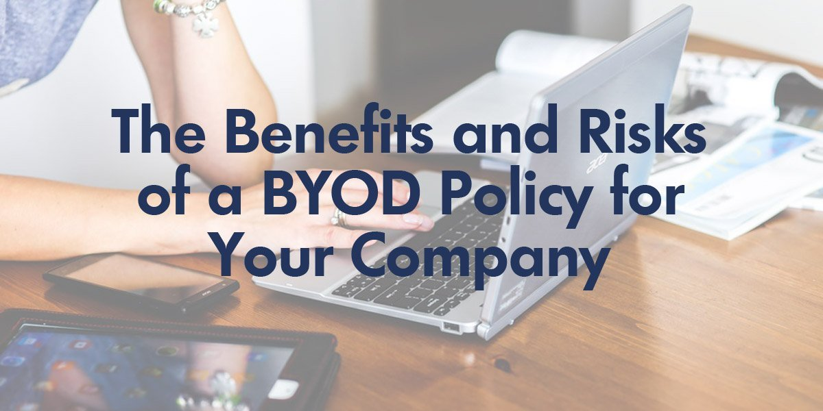the_benefits_and_risks_of_a_byod_policy_for_your_company