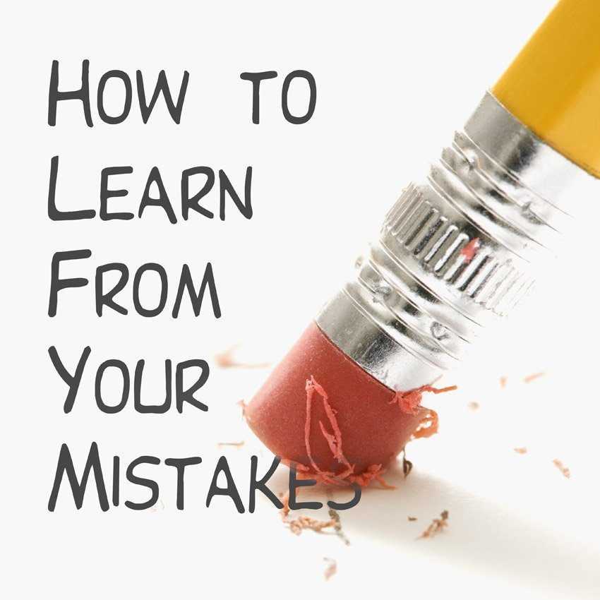 learn from mistakes Why is it important for children to learn from mistakes ten tips for parents and  ten great quotes to help kids who are learning from mistakes.
