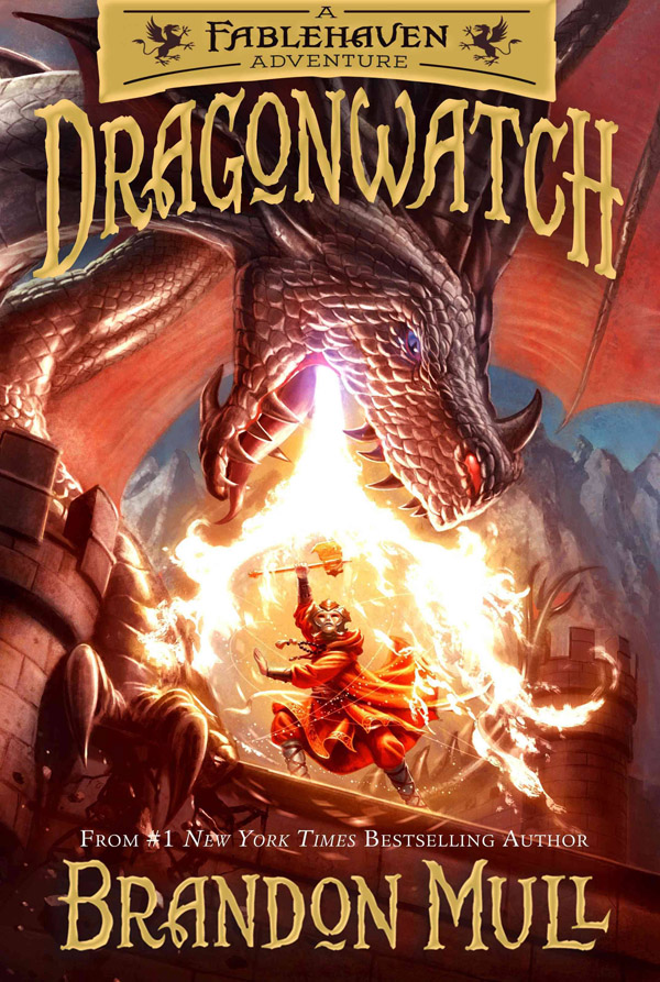 Dragonwatch: A Fablehaven Adventure by Brandon Mull