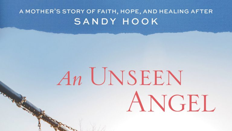 An Unseen Angel is a Story of Hope and Healing after Sandy Hook