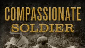 """Compassionate Soldier"" Will Restore Your Faith in Humanity–Review"