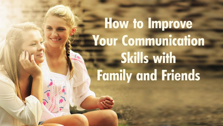 How to Improve Your Communication Skills with Family and Friends title