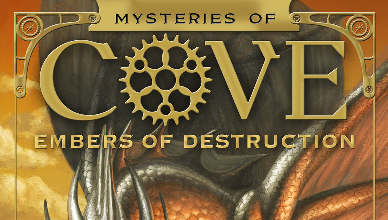Mysteries of Cove Embers of Destruction