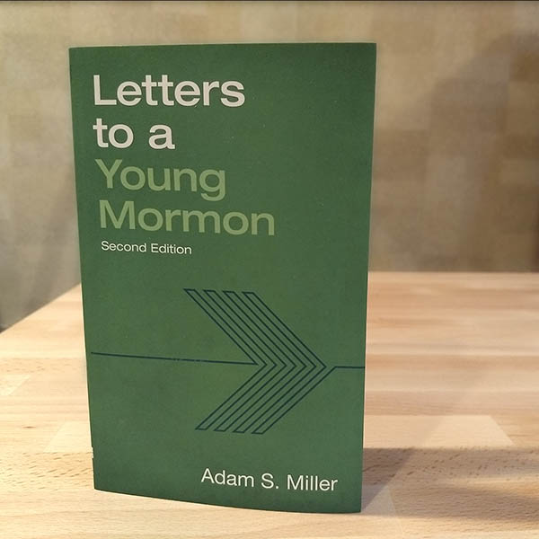 Letters to a Young Mormon by Adam S Miller
