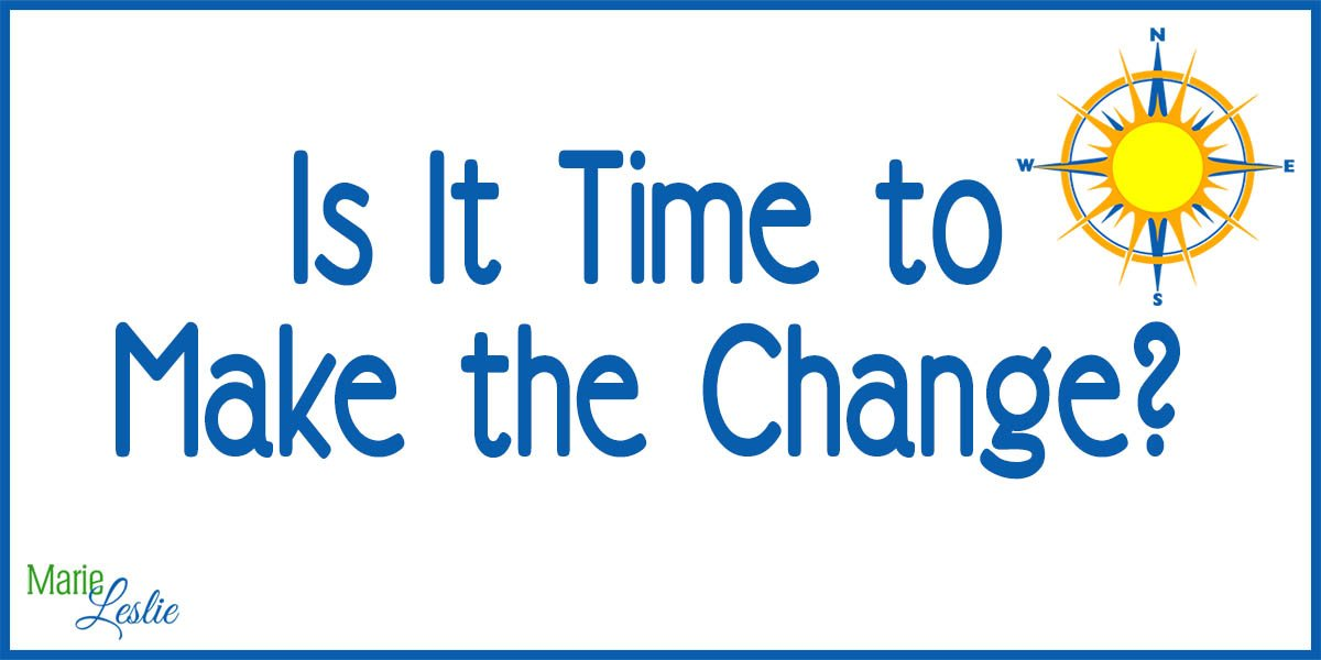 Is It Time to Make the Change?