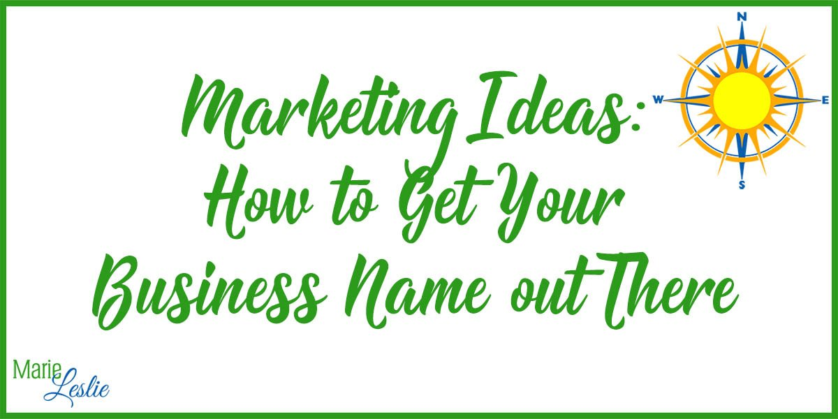 Marketing Ideas: How to Get Your Business Name out There