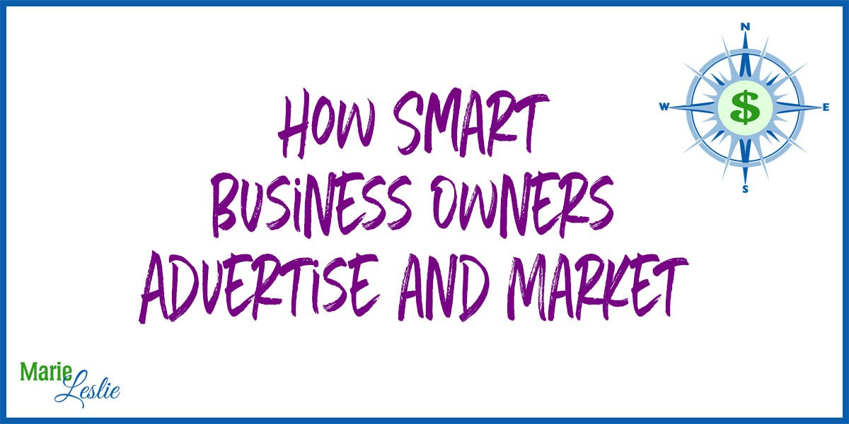 How Smart Business Owners Advertise and Market