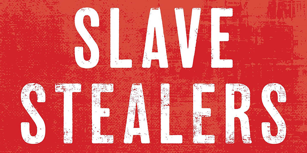 """Slave Stealers"" Relates Stories of Slave Rescues, Then & Now"