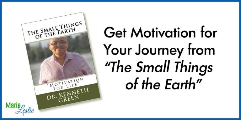 "Get Motivation for Your Journey from ""The Small Things of the Earth"""