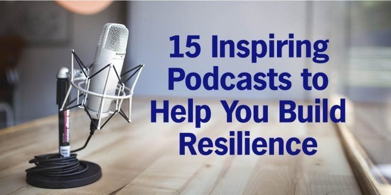 15 Inspiring Podcasts to Help You Build Resilience