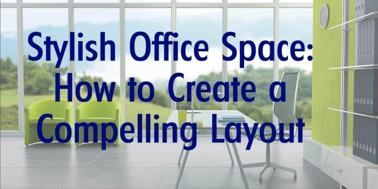 Stylish Office Space How to Create a Compelling Layout