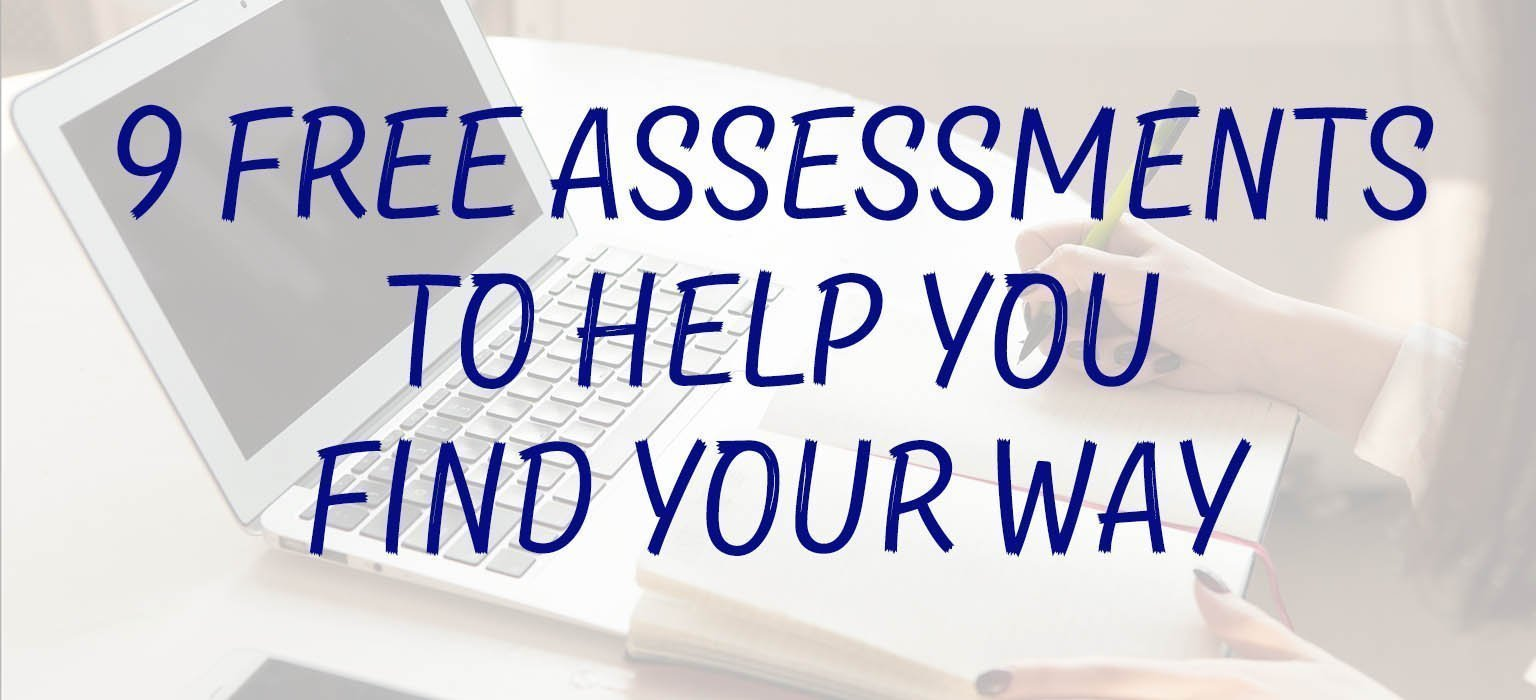 9 Free Assessments to Help You Find Your Way