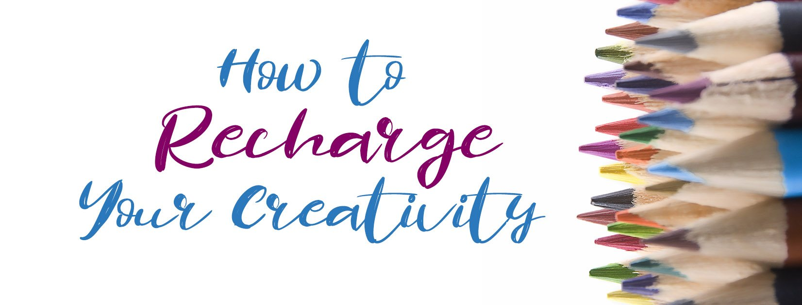 How to Recharge Your Creativity