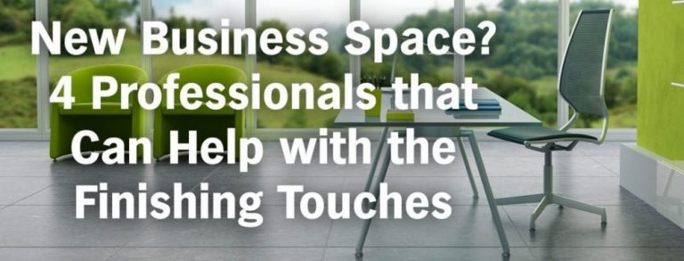 New Business Space 4 Professionals that Can Help with the Finishing Touches