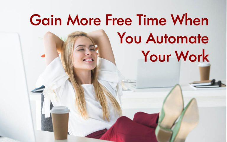 Gain More Free Time When You Automate Your Work